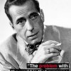 Humphrey Bogart quote